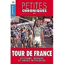 Petites Chroniques #12 : Tour de France — Histoire, dopage et héros mythiques: Petites Chroniques, T12