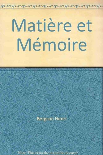 Matière et Mémoire Essai Sur la Relation du Corps a l'Esprit par H. Bergson