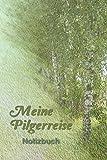 Meine Pilgerreise: Notizbuch - Notizen - Tagebuch - Einschreibbuch -  für den Jakobsweg zum selber schreiben -  A5 Punkteraster -