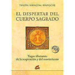 El despertar del cuerpo sagrado: Yogas tibetanos de la respiración y del movimiento (Budismo)