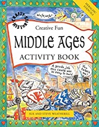 Middle Ages Activity Book (Crafty History) by Sue Weatherill (2006-03-01)