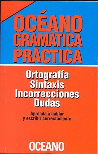Descargar Libro Oceano Gramatica pratica/ Practical Grammar: Ortografia, sintaxis, incorrecciones, dudas/ Spelling, syntax, errors, doubts de Oceano