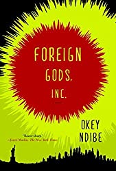 Foreign Gods, Inc. by Okey Ndibe (2014-10-07)
