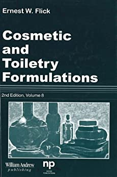 Cosmetic and Toiletry Formulations, Vol. 8 (Cosmetic & Toiletry Formulations) by [Flick, Ernest W.]