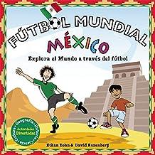 Fútbol Mundial México: Explora el mundo a través del fútbol (Soccer World)