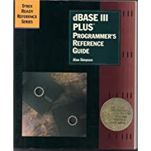 dBASE III Plus: Programmer's Reference Guide (Sybex Ready Reference Series) by Simpson, Alan (1988) Paperback