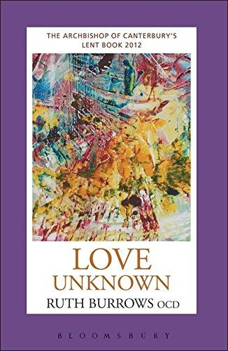 Love Unknown: The Archbishop of Canterbury's Lent Book 2012