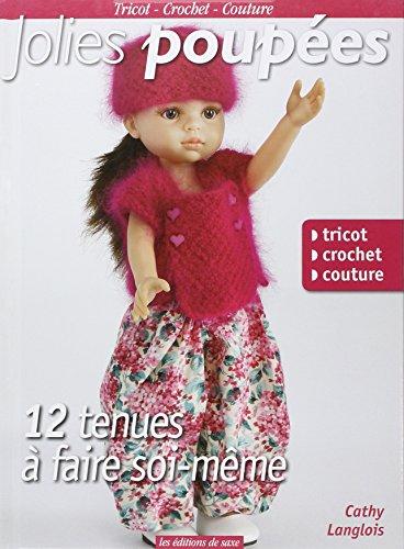 Jolies poupes : 12 tenues  faire soi-mme : Tricot, crochet, couture