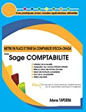 Mettre en place et Tenir sa COMPTABILITE SYSCOA-OHADA avec Sage COMPTABILITE: Cas pratiques avec modes opératoires détaillés