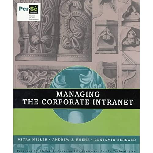 [(Managing the Corporate Intranet)] [By (author) Mitra Miller ] published on (February, 1998)