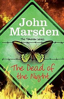 The Tomorrow Series: The Dead of the Night: Book 2 von [Marsden, John]