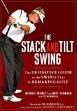 Image de The Stack and Tilt Swing: The Definitive Guide to the Swing That Is Remaking Golf