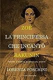 Zoé, la principessa che incantò Bakunin. Passioni e anarchia all'ombra del Vesuvio