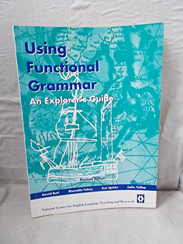 Using Functional Grammar: an Explorer's Guide to English: Supports English Years K - 6 Cover Image