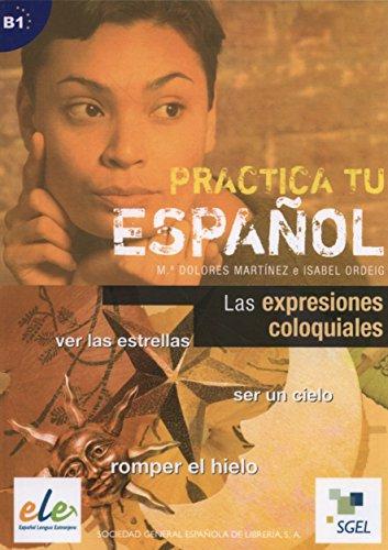 Las expresiones coloquiales: Practica tu español