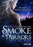 Smoke and Mirrors, T3 - La Cité des Originels