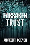 Forsaken Trust (Luce Hansen Thriller, Band 2)
