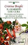Il giardino che cura. Il contatto con la natura per ritrovare la salute e migliorare la qualità della vita