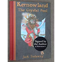 By Jack Trelawny Kernowland: The Crystal Pool (1st Edition) [Hardcover]