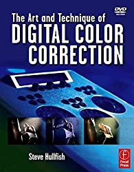 [The Art and Technique of Digital Color Correction] (By: Steve Hullfish) [published: February, 2008]