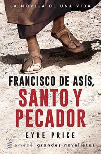 Francisco de Asís. Santo y pecador: Santo y pecador por Eyre Price