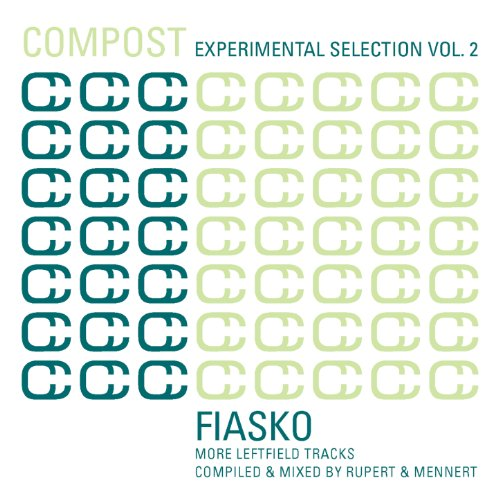 Compost Experimental Selection Vol. 2 - Fiasko - More Leftfield Tracks - compiled and mixed by Rupert & Mennert
