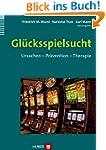 Glücksspielsucht: Ursachen - Präventi...