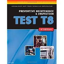 Preventive Maintenance Inspection TEST T8 (Thomson Delmar Ase Test Preparation Series)