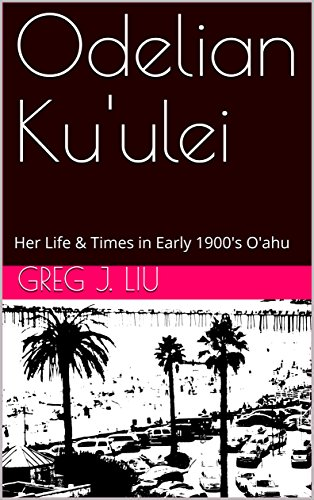 odelian-kuulei-her-life-times-in-early-1900s-oahu-english-edition