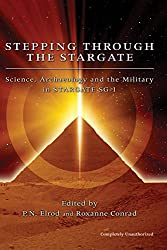 Stepping Through The Stargate: Science, Archaeology And The Military In Stargate Sg1 (Smart Pop series)