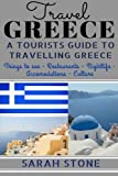 Travel Greece: A Tourist's Guide on Travelling to Greece; Find the Best Places to See, Things to Do, Nightlife, Restaurants and Accomodations! (Includes Travel Guides; Athens, Rhodes, Kos, Heraklion) by Sarah Stone (2016-04-07) - Sarah Stone