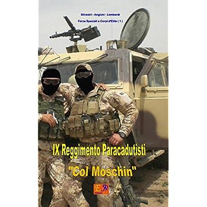 Ix Reggimento Paracadutisti Col Moschin (Forze Speciali E Corpi D'elite Vol. 1)