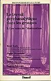 Le Travail psychanalytique dans les groupes, TOME 2 - Les voies de l'élaboration