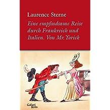 Empfindsame Reise durch Frankreich und Italien von Mr. Yorick