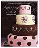 Romantic Cakes - Zauberhafte Kuchen