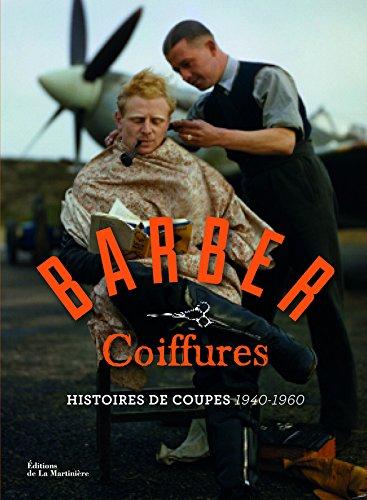 Barber Coiffures. Histoires de coupes 1940-1960 par Giulia Pivetta