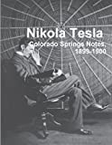 Nikola Tesla: Colorado Springs Notes, 1899-1900 by Nikola Tesla (2013-09-05)