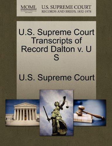 U.S. Supreme Court Transcripts of Record Dalton v. U S