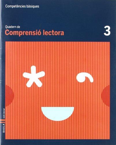 Quadern Comprensió Lectora 3 C.Basiques (Projecte Competències Bàsiques)