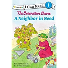 The Berenstain Bears' Neighbor in Need (I Can Read Biblical Values - Level 1)