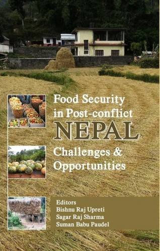 Food Security in Post-Conflict Nepal: Challenges & Opportunities