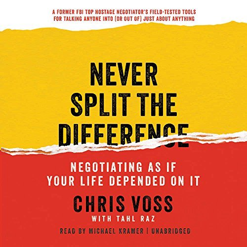 Never Split the Difference: Negotiating as If Your Life Depended on It by Chris Voss (2016-05-17)