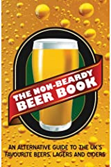 The Non-beardy Beer Book: An Alternative Guide to the UK's Favourite Beers, Lagers and Ciders Paperback