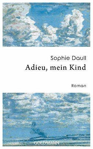 Adieu, mein Kind: Roman