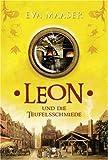 Leon, Band 03: Leon und die Teufelsschmiede - Eva Maaser
