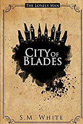 The Lonely Man: City of Blades