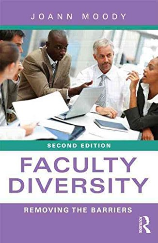 [(Faculty Diversity : Removing the Barriers)] [By (author) Joann Moody] published on (February, 2012)