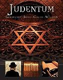 Judentum: Geschichte -Lehre- Glaube -Weltbild -