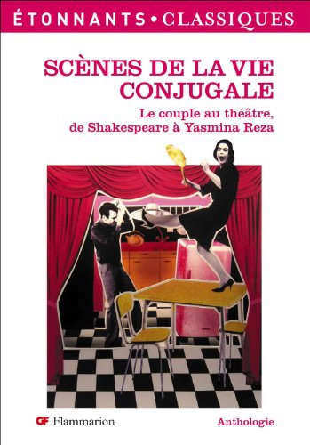 Scènes de la vie conjugale : Le couple au théâtre, de Shakespeare à Yasmina Reza par Collectif