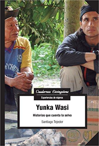 Yunka Wasi. Historias que cuenta la selva (Cuadernos Livingstone) por Santiago Tejedor Calvo